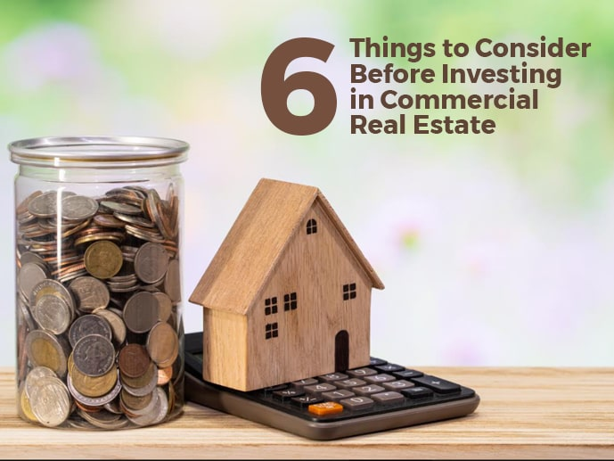 6 Things To Consider Before Investing In Commercial Real Estate