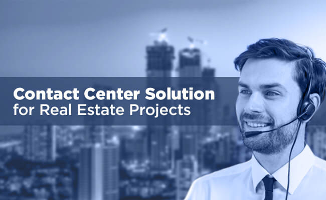 How To Select A Contact Center Software That Is Best For Real Estate Projects