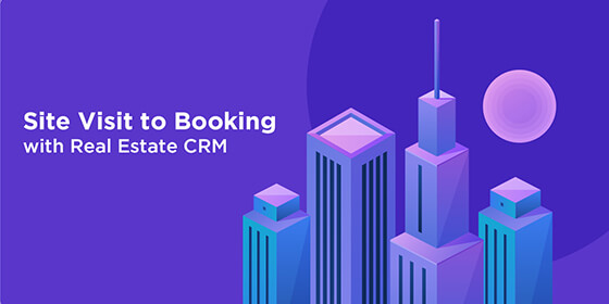 "Will A Real Estate CRM Help Improve ""Site Visit"" To ""Booking"" Ratio?"