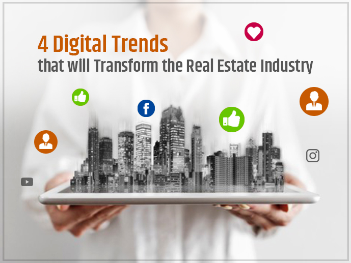 4 Digital Trends That Will Transform The Real Estate Industry