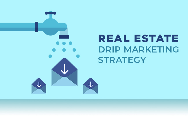real estate emil marketing_drip campaign_image